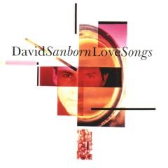 Love Songs - David Sanborn
