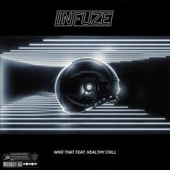 Who That (Single) - Infuze