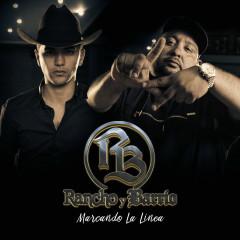 Marcando La Linea - Rancho Y Barrio