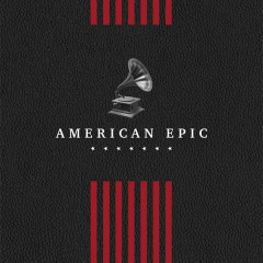 American Epic: The Collection