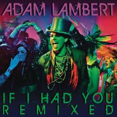 If I Had You Remixed - Adam Lambert