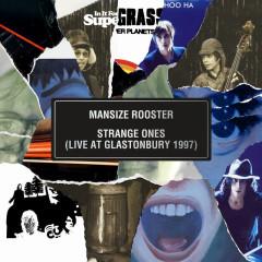Mansize Rooster / Strange Ones (Live At Glastonbury 1997) - Supergrass