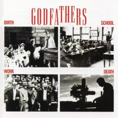 Birth, School, Work, Death (Expanded Edition) - The Godfathers