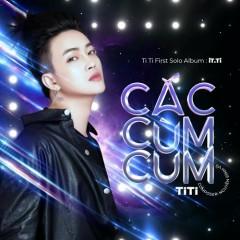 Cắc Cùm Cum (Single) - TiTi