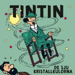 De sju kristallkulorna - Tintin, Tomas Bolme, Bert-Åke Varg