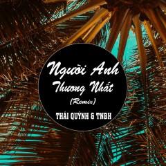 Người Anh Thương Nhất (Remix) (Single) - Thái Quỳnh