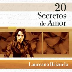 20 Secretos De Amor - Laureano Brizuela - Laureano Brizuela