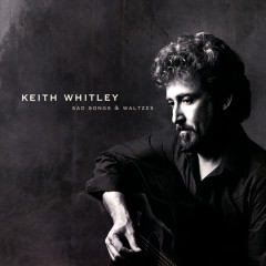 Sad Songs And Waltzes - Keith Whitley