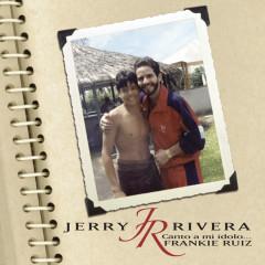 Canto A Mi Idolo...Frankie Ruiz - Jerry Rivera
