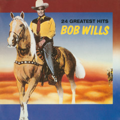 24 Greatest Hits - Bob Wills