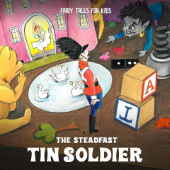 The Steadfast Tin Soldier - Fairy Tales for Kids