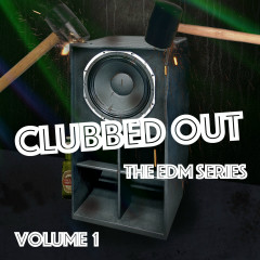 Clubbed Out - The EDM Series, Vol. 1 - Various Artists