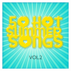 50 Hot Summer Songs Vol. 2 - Various Artists