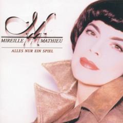 Alles nur ein Spiel - Mireille Mathieu