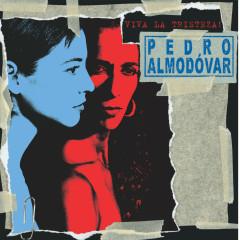Pedro Almodóvar - Viva La Tristeza!