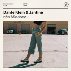 What I Like About U (Single) - Dante Klein, Jantine
