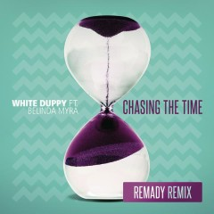 Chasing the Time (Remady Remix)