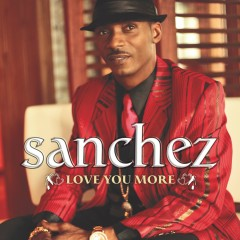 Love You More - Sanchez