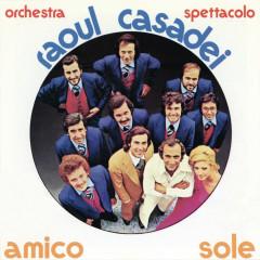 Amico sole - Raoul Casadei