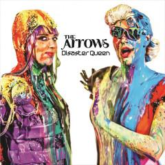 Disaster Queen - The Arrows