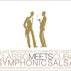 Classic Meets Cuba-Symphonic Salsa - Klazz Brothers, Cuba Percussion