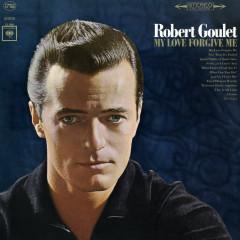 My Love Forgive Me - Robert Goulet