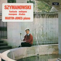 Szymanowski: Piano Works - Martin Jones