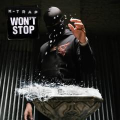 Won't Stop - K-Trap