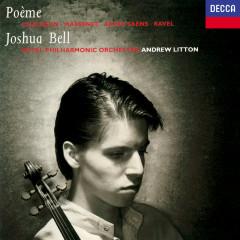 Poème - Joshua Bell, Royal Philharmonic Orchestra, Andrew Litton