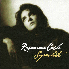 Rosanne Cash Super Hits - Rosanne Cash