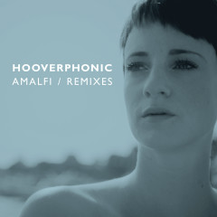 Amalfi - (Remixes) - Hooverphonic