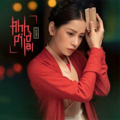 Anh Ơi Ở Lại (Single) - Chi Pu, Đạt G