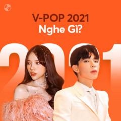 V-Pop 2021 Nghe Gì?