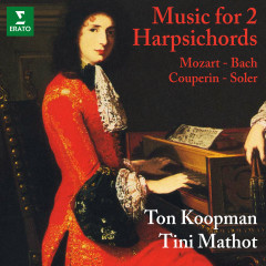 Mozart, WF Bach, Couperin & Soler: Music for 2 Harpsichords - Ton Koopman, Tini Mathot