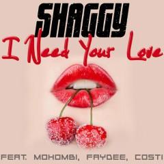 I Need Your Love - Shaggy,Mohombi,Faydee,Costi