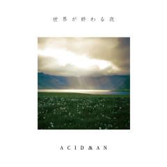 Sekaiga Owaru Yoru (Second line) - ACIDMAN