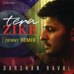 Tera Zikr (Denny Remix)