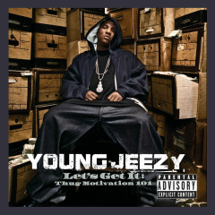 Let's Get It: Thug Motivation 101 (Deluxe Edition) - Young Jeezy