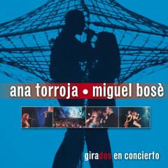 Girados - Ana Torroja, Miguel Bosé