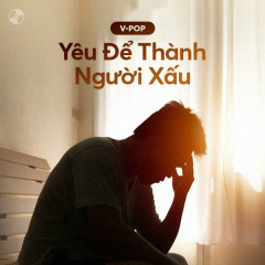 Yêu Để Thành Người Xấu - Various Artists