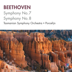 Beethoven: Symphonies Nos 7 & 8 - Tasmanian Symphony Orchestra, David Porcelijn