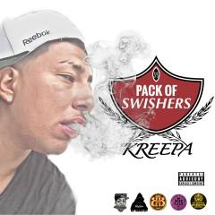Pack Of Swishers - Kreepa