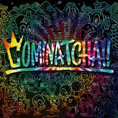 COMINATCHA!! - WANIMA