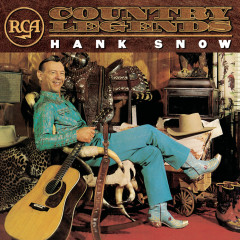 RCA Country Legends: Hank Snow - Hank Snow