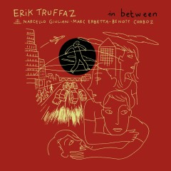 In Between (Edition Deluxe) - Erik Truffaz