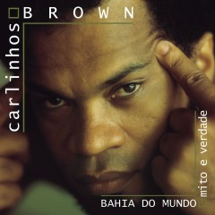 Bahia do Mundo - Mito e Verdade - Carlinhos Brown