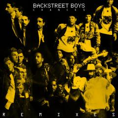 Chances (Remixes) - Backstreet Boys