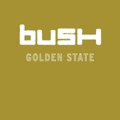 Golden State (U.S. Version) - Bush