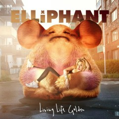 Living Life Golden - Elliphant