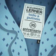 Todo a Pulmón (Versíon 35 Aniversario) - Alejandro Lerner